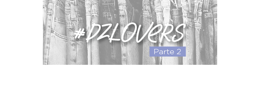 #DZLOVERS e seus looks arrasadores com Denim Zero – PARTE 2